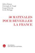 50 matinales pour réveiller la France | Damon, Julien