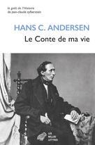 Le Conte de ma vie | Andersen, Hans Christian
