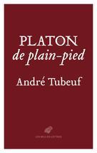 Platon, de plain-pied | Tubeuf, André
