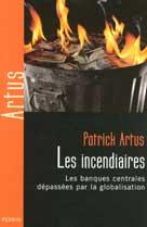 Les incendiaires  | Artus, Patrick