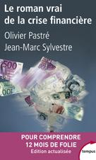 Le roman vrai de la crise financière | Pastré, Olivier