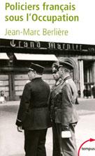 Policiers français sous l'Occupation  | Berlière, Jean-Marc