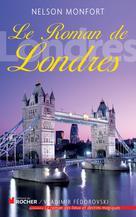 Le Roman de Londres | Monfort, Nelson