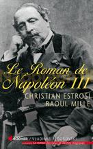 Le roman de Napoléon III   Estrosi, Christian