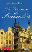 Le Roman de Bruxelles | Fralon, José-Alain