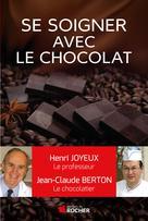 Comment se soigner avec le chocolat | Berton, Jean-Claude
