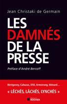 Les damnés de la presse | Christaki De Germain, Jean