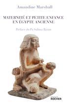 Maternité et petite enfance en Égypte ancienne | Marshall, Amandine