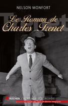 Le roman de Charles Trénet | Monfort, Nelson