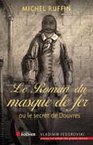 Le roman du masque de fer | Ruffin, Michel