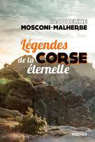 Légendes de la Corse éternelle | Mosconi-Malherbe, Jacqueline