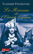 Le roman de l'Orient-Express   Fedorovski, Vladimir