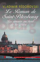 Le roman de Saint-Pétersbourg | Fedorovski, Vladimir