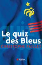 Le quiz des bleus | Paillet, Christophe