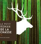 Le petit roman de la chasse | De Cessole, Bruno