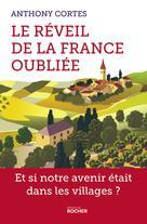 Le réveil de la France oubliée | Cortes, Anthony