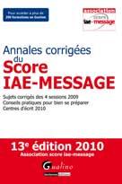 Annales corrigées du Score IAE-MESSAGE 2010 | Collectif,