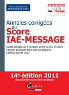 Annales corrigées du Score IAE-MESSAGE 2011  | Collectif,