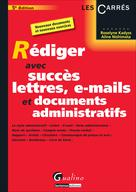 Rédiger avec succès lettres, e-mails et documents administratifs | Kadyss, Roselyne