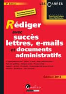 Rédiger avec succès lettres, e-mails et documents administratifs2014 | Kadyss, Roselyne
