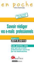 Savoir rédiger vos e-mails professionnels 2014-2015 | Nishimata, Aline