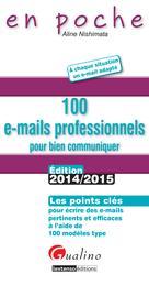 100 e-mails professionnels pour bien communiquer 2014-2015 | Nishimata, Aline