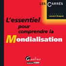 L'essentiel pour comprendre la mondialisation | Braquet, Laurent