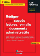 Rédiger avec succès lettres, e-mail et documents administratifs : Édition 2016 | Kadyss, Roselyne