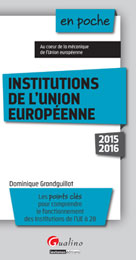 Institutions de l'Union européenne 2015-2016 | Grandguillot, Dominique