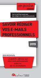 Savoir rédiger vos e-mails professionnels | Nishimata, Aline