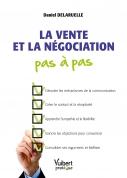 La vente et la négociation pas à pas | Delaruelle, Daniel