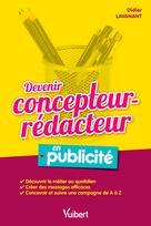 Devenir concepteur-rédacteur en publicité   Lavanant, Didier