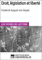 Droit, législation et liberté de Friedrich August von Hayek | Universalis, Encyclopaedia