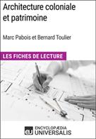Architecture coloniale et patrimoine de Marc Pabois et Bernard Toulier | Universalis, Encyclopaedia