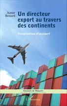 Un directeur export au travers des continents | Bessard, Xavier