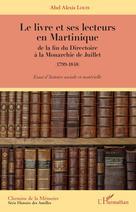 Le livre et ses lecteurs en Martinique | Louis, Abel A.
