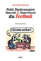 Petit dictionnaire absurde et impertinent du football | Gauffre, Jean-Pierre
