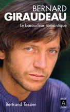 Bernard Giraudeau, le baroudeur romantique | Tessier, Bertrand