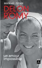 Delon et Romy, un amour impossible | Tessier, Bertrand