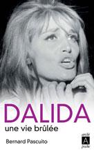 Dalida, une vie brûlée | Pascuito, Bernard