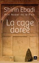 La cage dorée | Ebadi, Shirin