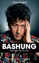 Bashung, vertige de la vie | Mikaïloff, Pierre