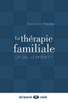 La thérapie familiale | Traube, Raymond