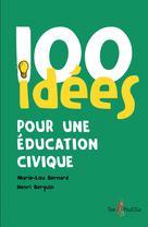 100 idées pour une éducation civique | Bernard, Marie-Lou