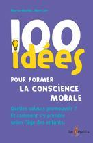 100 idées pour former la conscience morale | Mercier, Marie-Noëlle