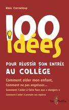 100 idées pour réussir son entrée au collège | Corneloup, Alain