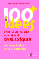 100 idées+ pour venir en aide aux élèves dyslexiques | Reid, Gavin