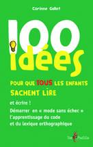 100 idées pour que TOUS les enfants sachent lire et écrire ! | Gallet, Corinne