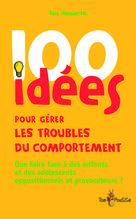 100 idées pour gérer les troubles du comportement | Howarth, Roy