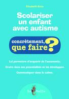 Scolariser un enfant avec autisme | Bintz, Élisabeth